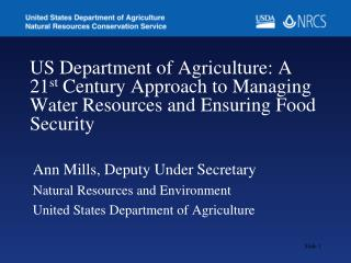 Ann Mills, Deputy Under Secretary Natural Resources and Environment