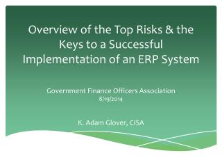 Overview of the Top Risks & the Keys to a Successful Implementation of an ERP System