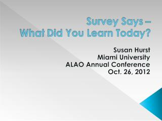 Survey Says –  What  Did You Learn Today?