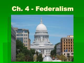 Ch. 4 - Federalism