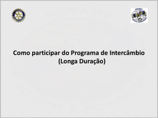 Como participar do Programa de Intercâmbio (Longa Duração)
