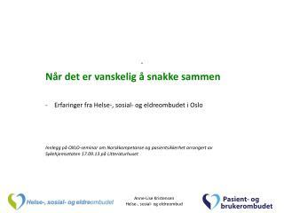 .  Når det er vanskelig å snakke sammen Erfaringer fra Helse-, sosial- og eldreombudet i Oslo