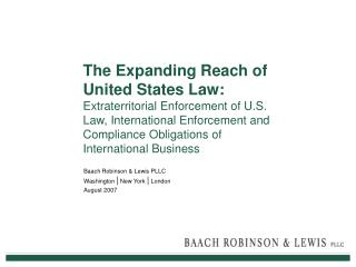 The Expanding Reach of United States Law:  Extraterritorial Enforcement of U.S. Law, International Enforcement and Compl