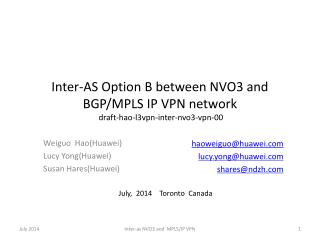 Inter-AS Option B between NVO3 and BGP/MPLS IP VPN network draft-hao-l3vpn-inter-nvo3-vpn-00