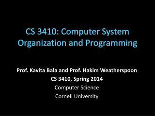 CS 3410: Computer System Organization and Programming