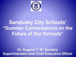 Sandusky  City Schools�  �Summer Conversations on the Future of Our Schools �
