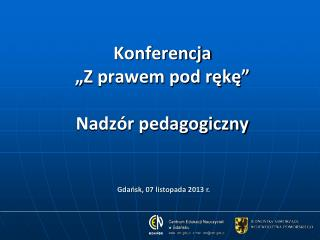 """Konferencja  """"Z prawem pod rękę"""" Nadzór pedagogiczny"""