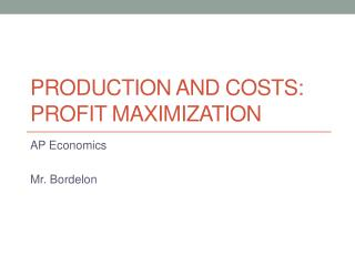 Production and Costs: Profit Maximization