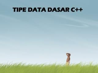 TIPE DATA DASAR C++