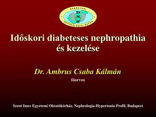 Időskori diabeteses  nephropathia  és kezelése