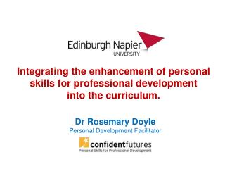 Integrating the enhancement of personal skills for professional development  into the curriculum.