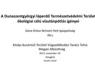 A Dunaszentgyörgyi láperdő Természetvédelmi Terület  ökológiai célú vízutánpótlás igényei