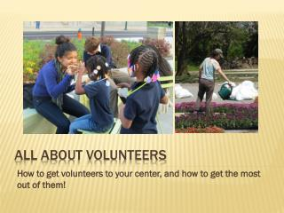 All about volunteers