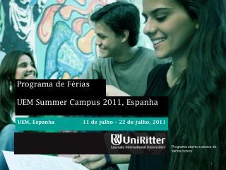 Programa de  Férias  UEM Summer Campus 2011, Espanha