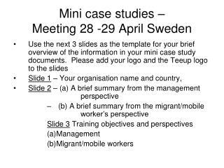 Mini case studies –  Meeting 28 -29 April Sweden