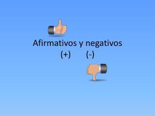 Afirmativos  y  negativos (+)       (-)