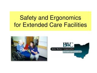 Safety and Ergonomics  for Extended Care Facilities