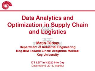 Data Analytics and Optimization in Supply Chain and Logistics Metin Türkay