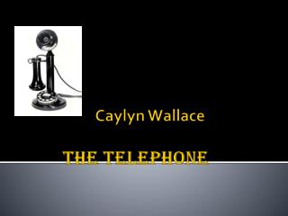 Caylyn  Wallace The Telephone