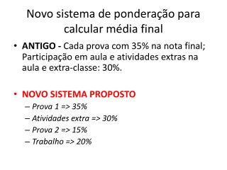 Novo sistema de ponderação para calcular média final