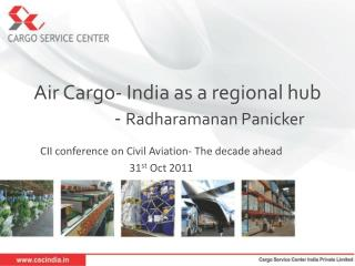 Air Cargo- India as a regional hub                -  Radharamanan Panicker