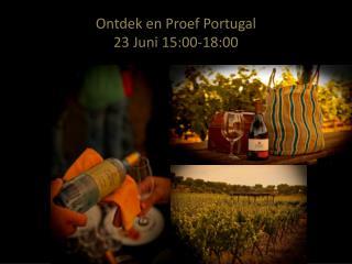 Ontdek en Proef Portugal  23 Juni 15:00-18:00