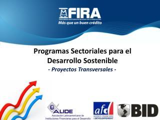 Programas  S ectoriales para el  Desarrollo Sostenible