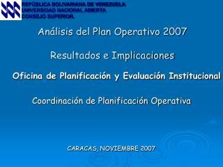 Análisis del Plan Operativo 2007 Resultados e Implicaciones