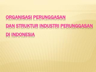 Organisasi Perunggasan dan struktur industri perunggasan di indonesia