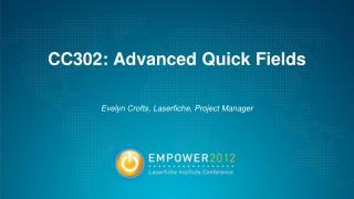 CC302: Advanced Quick Fields