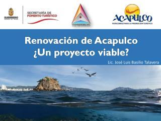 Renovación de Acapulco ¿Un proyecto viable?