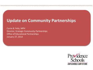 Update on Community Partnerships Carrie B. Feliz, MPH Director, Strategic Community Partnerships