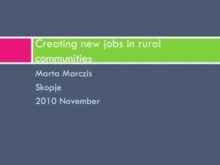 Creating new jobs in rural communities