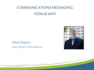 COMMUNICATIONS MESSAGING:  HOW & WHY