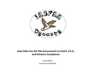 How FAAs Use the FSA Assessments to Find it, Fix it, and Enhance Compliance
