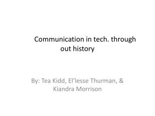 Communication in tech. through out history