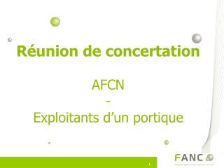 Réunion  de  concertation AFCN - Exploitants  d'un  portique