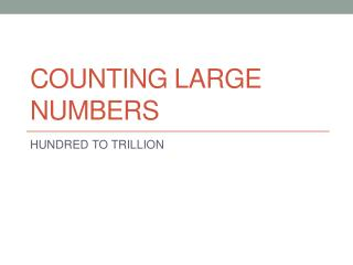 Counting large numbers