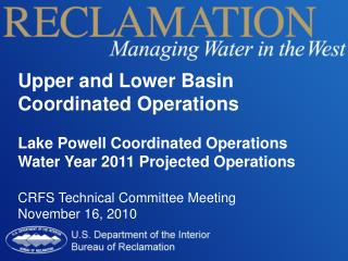 Upper and Lower Basin Coordinated Operations Lake Powell Coordinated Operations