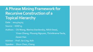 A Phrase Mining Framework for Recursive Construction of a Topical Hierarchy
