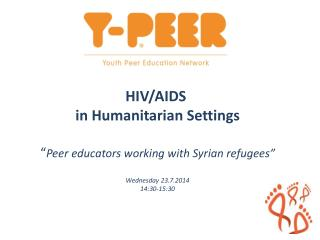"HIV/AIDS  in Humanitarian Settings "" Peer educators working with Syrian refugees"""