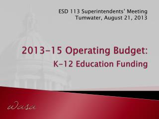 2013-15 Operating Budget: K-12 Education Funding