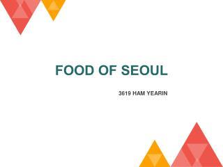 FOOD OF SEOUL