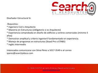 Diseñador  Estructural Sr. -Requisitos: * Ingeniero Civil o Arquitecto