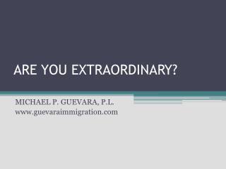 ARE YOU EXTRAORDINARY