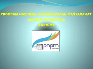 PROGRAM NASIONAL PEMBERDAYAAN MASYARAKAT  MANDIRI PERKOTAAN PNPM-MP