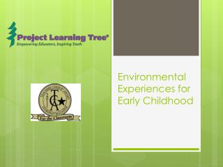 Environmental Experiences for Early Childhood