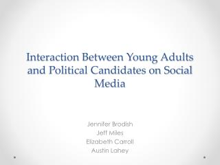 Interaction Between Young Adults and Political Candidates on Social Media