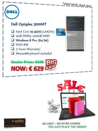 Dell  Optiplex  3010MT Intel Core  i5-3470 (3.20GHz) 4 GB DDR3, 500GB HDD Windows  8  Pro (64 bit)