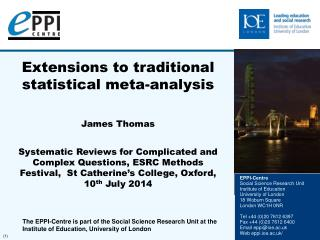 Extensions to traditional statistical meta-analysis  James Thomas